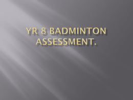 Yr 8 Badminton assessment lessons 061212