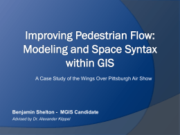 Improving Pedestrian Flow through Modeling and Space Syntax