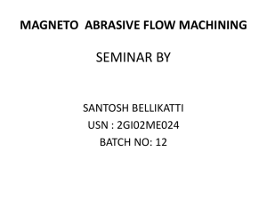 Magneto Abrasive Flow Machining