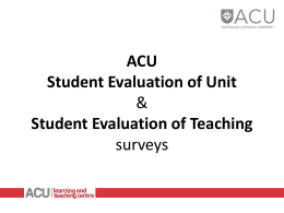 ACU Student Evaluation of Unit & Student Evaluation of Teaching