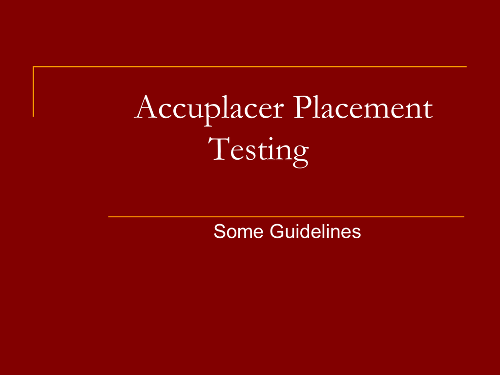 Accuplacer Placement Testing - Wor