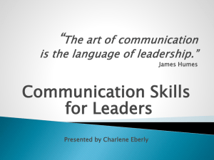*The art of communication is the language of leadership.* James