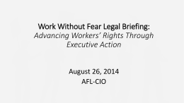Work Without Fear Legal Briefing: Advancing Workers - AFL-CIO