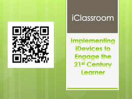 Implementing iDevices to Engage the 21 st Century Learner