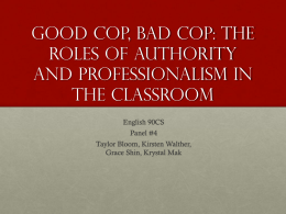 Good Cop, Bad Cop: The Roles of Authority and