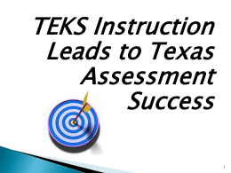TEKS Instruction Leads to Texas Assessment