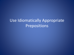 Use Idiomatically Appropriate Prepositions