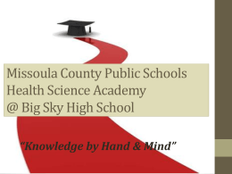 Missoula County Public Schools Health Science Academy @ Big