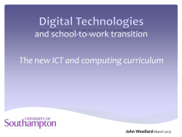 John Woollard, `The new ICT and computing curriculum`
