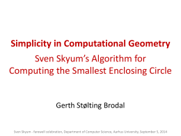 Simplicity in Computational Geometry Skyum`s Algorithm for