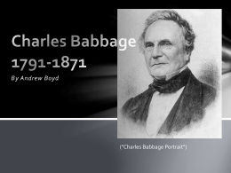 Charles Babbage 1791-1871 - Department of Computer Science
