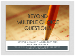 Beyond Multiple Choice Questions - Texas Tech University Health