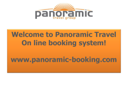 Welcome to Panoramic Travel On line booking system! www
