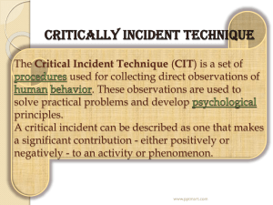 Critically incident technique The Critical Incident Technique (or CIT
