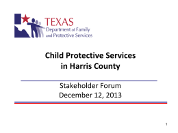 Child Protective Services in Harris County Stakeholder Forum