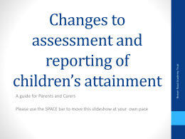 Changes To Assessment & Reporting Of Children`s Attainment