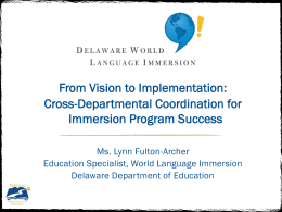Cross-Departmental Coordination for Immersion