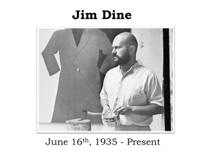 Jen Shone: Jim Dine Power Point - Sharon High School Virtual Library