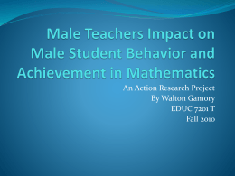 Male Teachers Impact on Male Student Behavior and Achievement