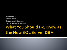 What You Should Do/Know as the New SQL Server DBA