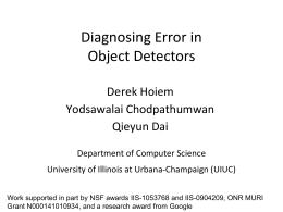 Diagnosing Error in Object Detectors - University of Illinois at Urbana