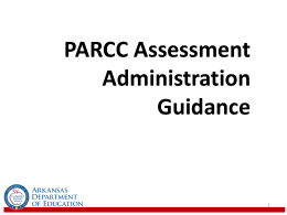 PARCC Assessment Administration Guidance Presentation
