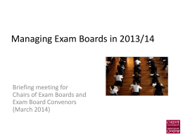 Managing Exam Boards in 13/14 - Student Experience & Academic