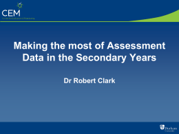 Making the most of Assessment Data in the Secondary Years Dr