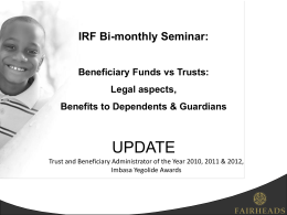 Beneficiary Funds vs Trusts - Institute of Retirement Funds