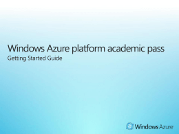 Getting Started - Microsoft Azure Platform Academic 150 day Pass.ppt