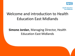 and introduction to Health Education East Midlands – Simone Jordan