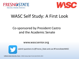 April WASC Forums Presentation - California State University, Fresno