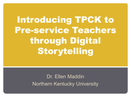 Introducing TPCK to Pre-service Teachers through Digital Storytelling