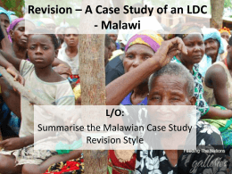 Revision * A Case Study of an LDC - Malawi