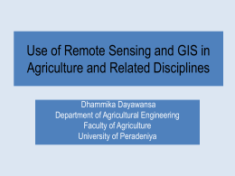 Use of Remote Sensing and GIS in Agriculture and Related