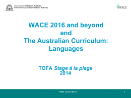 WACE 2016 and beyond and The Australian Curriculum