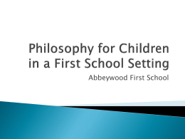 Philosophy for Children in a First School Setting PowerPoint