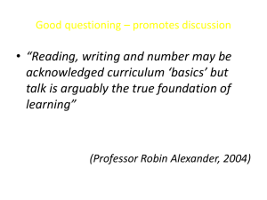 Good questioning * promotes discussion