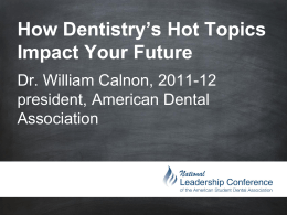 How Dentistry`s Hot Topics Impact Your Future
