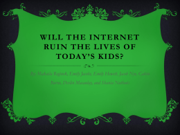 Will The Internet Ruin The Lives Of Today*s Kids?