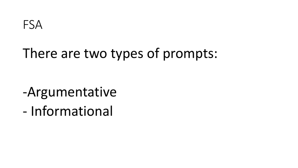 FSA There Are Two Types Of Prompts Argumentative