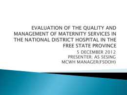 Evaluation Of The Maternity Services In The Free State Province By