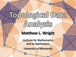 Topological Data Analysis - Center for Science of Information