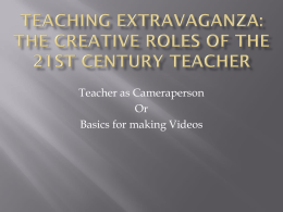 Teaching Extravaganza: The Creative Roles of the