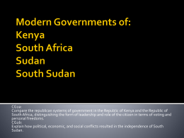 Modern Governments of: Kenya South Africa Sudan South Sudan