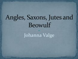 Angles, Saxons, Jutes and Beowulf