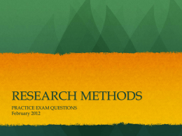Research Methods Exam Practice Questions 1 February 2012