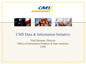 Maximizing CMS Data and Information Products for Internal and