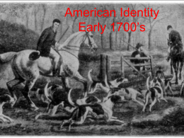 American Identity Early 1700*s