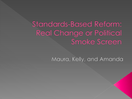 Standards-Based Reform: Real Change or Political